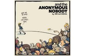 De la soul (& the anonymous nobody)
