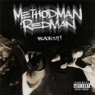 Method man & redman blackout!